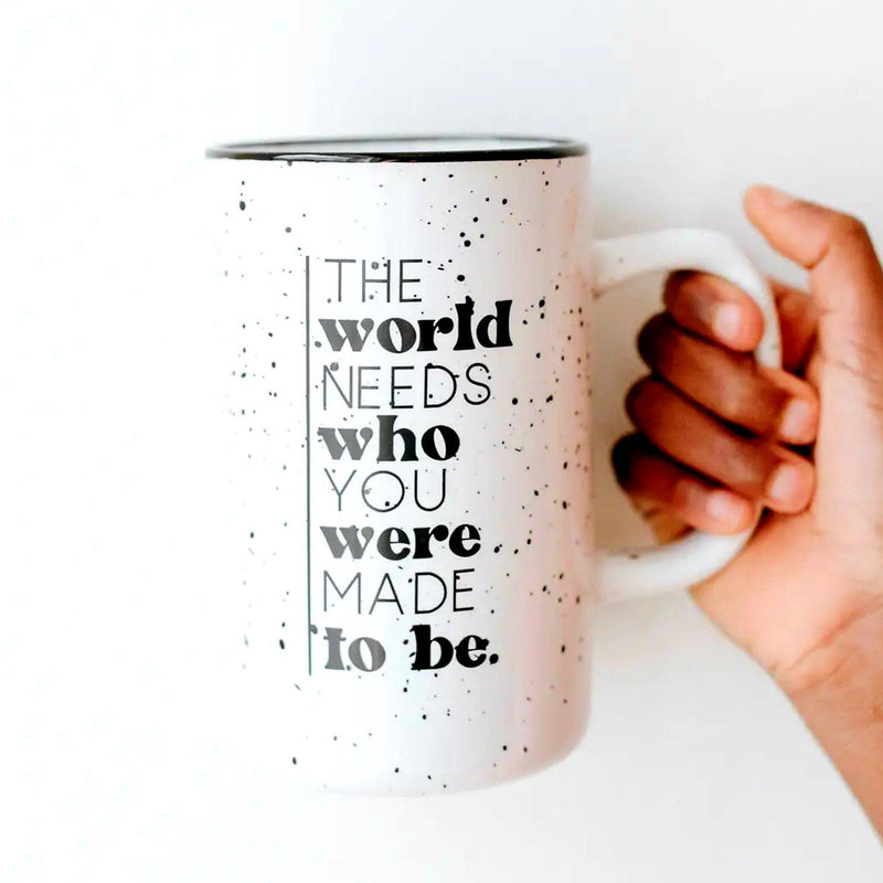 "Huge oversized white mug with black speckles and black rim - mug says ""the world needs who you were made to be"""