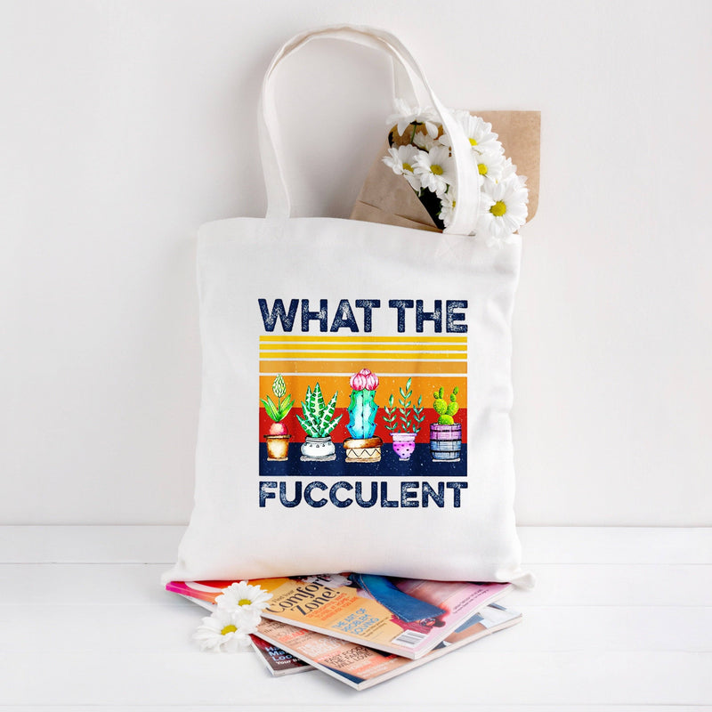 What The Fucculent Canvas Tote