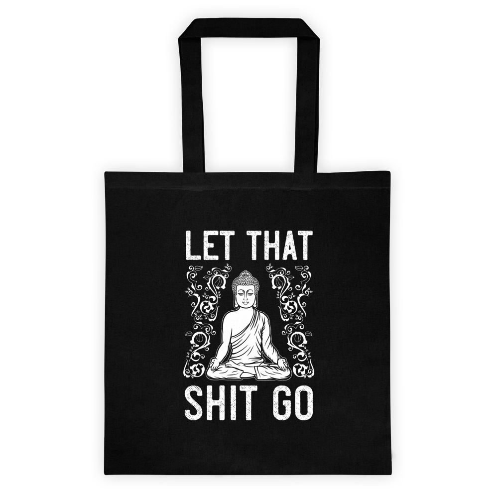Let That Sh*t Go <br>Canvas Tote