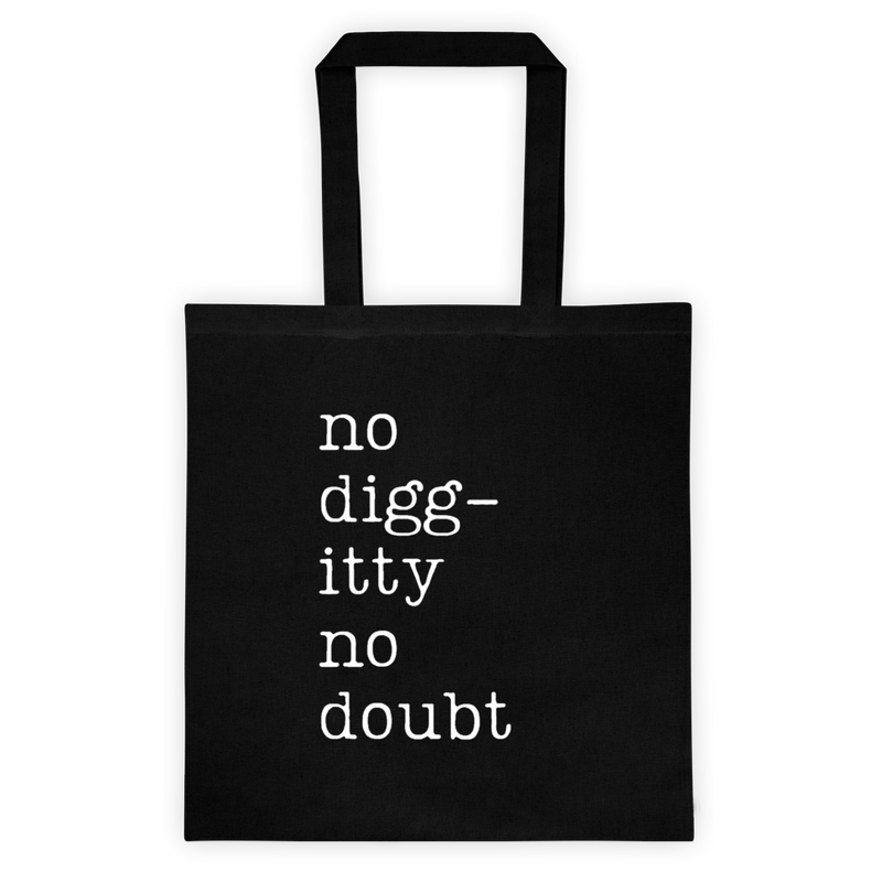 No Diggity, Canvas Tote