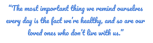 Inspirational Quote by Sharon Ismail. The most important thing we remind ourselves every day is the fact we're healthy, and so are our loved ones who don't live with us.