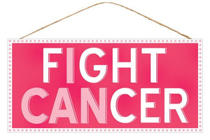 "12.5""L X 6""H I Can Fight Cancer Sign"