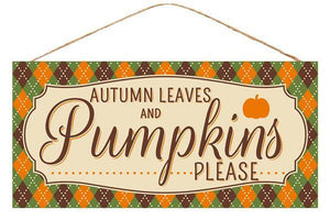 "12. 5""L X 6""H PUMPKINS PLEASE SIGN"