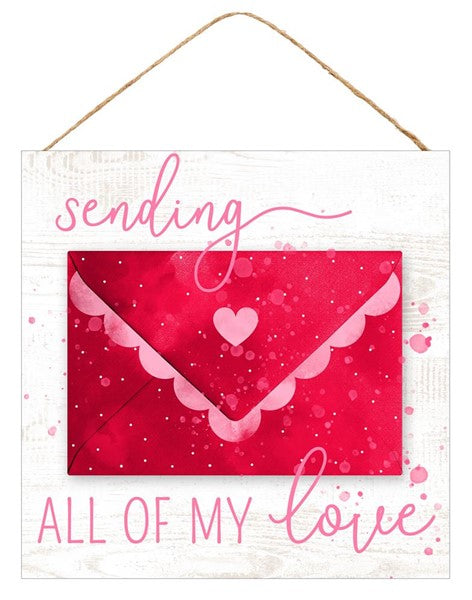 10 inch SQ SENDING ALL MY LOVE SIGN