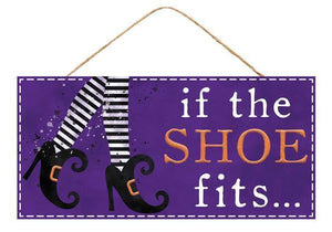 "12. 5""L X 6""H IF THE SHOE FITS SIGN"