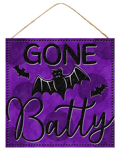 "10""Sq Gone Batty Sign"