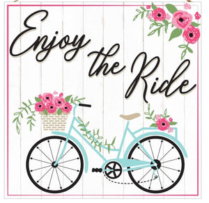 "10""SQ ENJOY THE RIDE/BICYCLE SIGN"