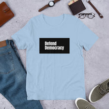 Load image into Gallery viewer, Defend Democracy Short-Sleeve Unisex T-Shirt