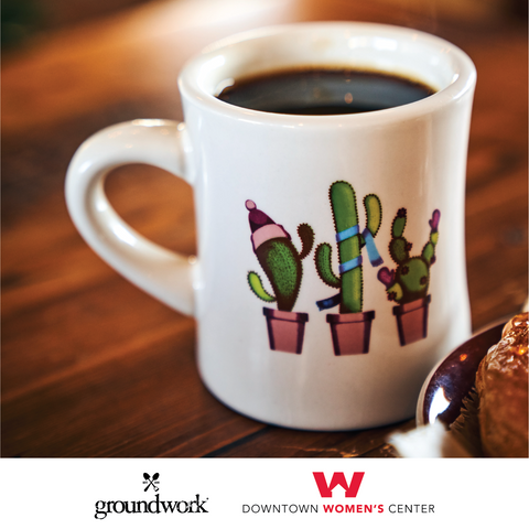 cozy cactus diner mug for Downtown Women's Center