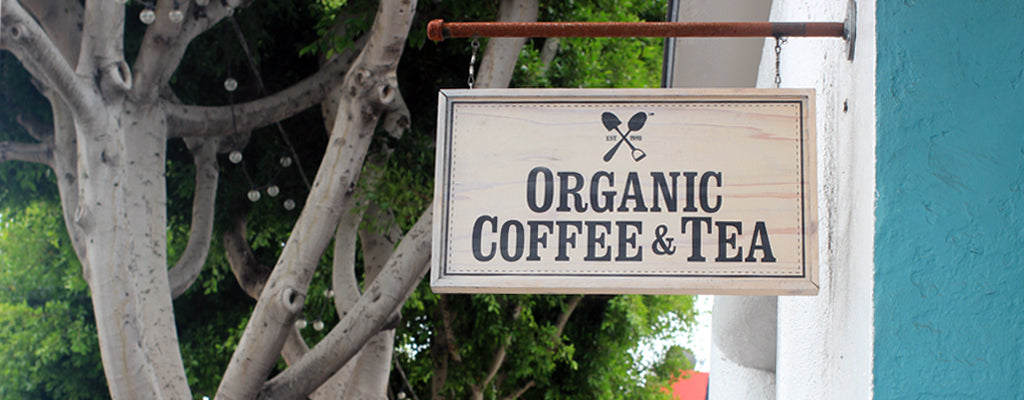 Organic Coffee and Tea sign on Main Street in Santa Monica