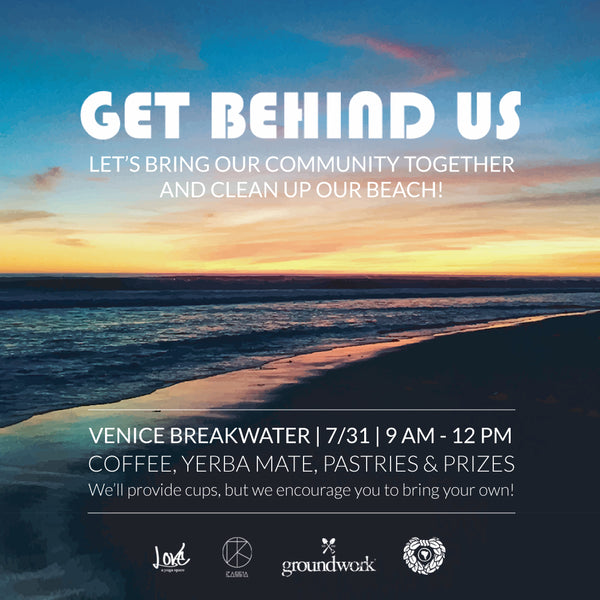 Groundwork Coffee Co.'s July Edition of Get Behind Us Beach Cleanup at Venice Breakwater