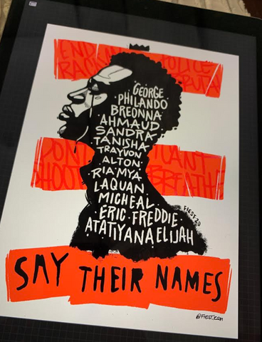 Say Their Names Black Lives Matter Poster by Los Angeles Artist FIEST