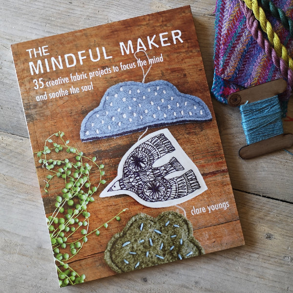 The Mindful Maker by Clare Youngs