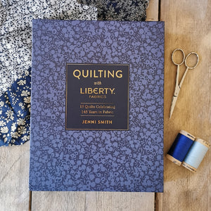 Quilting With Liberty Fabrics by Jenni Smith