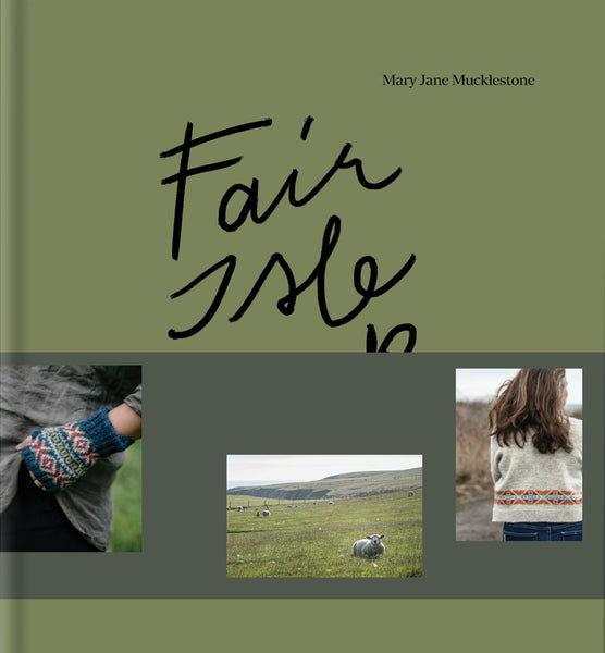 Fair Isle Weekend by Mary Mucklestone - pre order for November