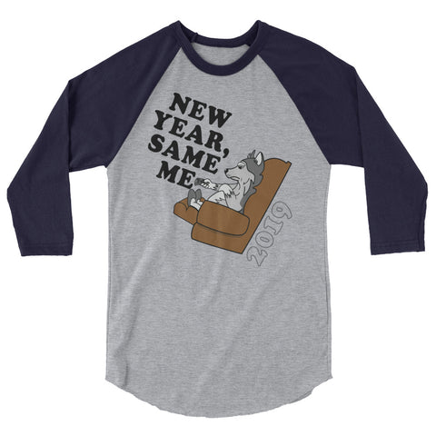 """New Year, Same Me"" 3/4 sleeve raglan shirt"