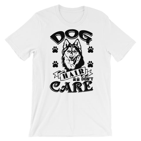 """Dog Hair Don't Care"" Short-Sleeve T-Shirt"