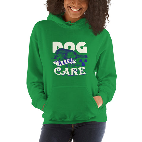 """Dog Hair Don't Care"" Hooded Sweatshirt"