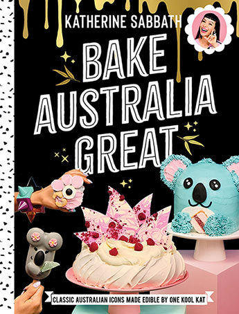 Bake Australia Great - Book by Katherine Sabbath