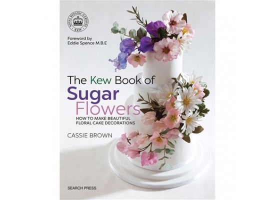 The Kew Book of Sugar Flowers - Cassie Brown