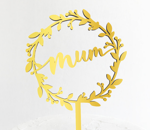 Cake Topper - Mum Wreath - Gold