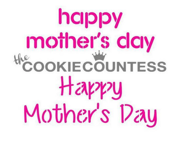 Stencil - Happy Mother's Day - Cookie Countess