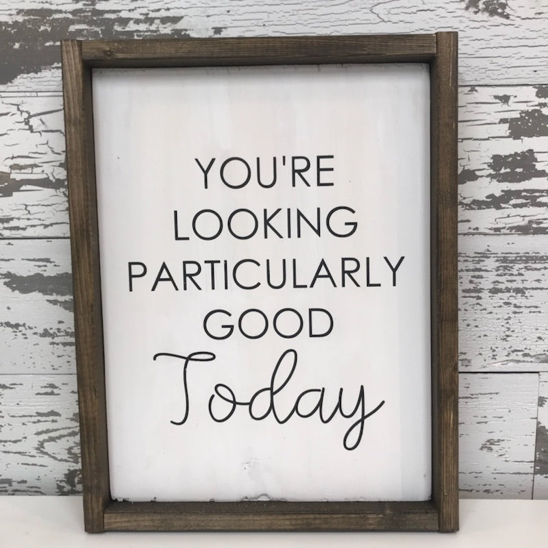 You're Looking Particularly Good Today