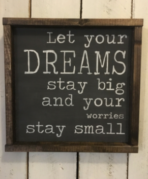 Let Your Dreams Stay Big