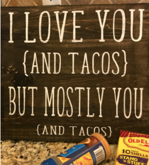 I Love You (and Tacos)