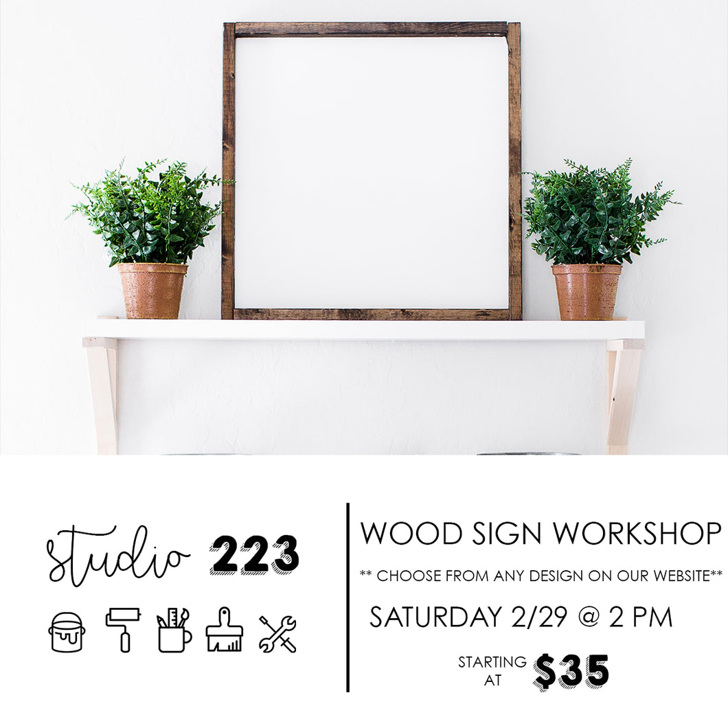 February 29 at 2pm | Wood Sign Workshop