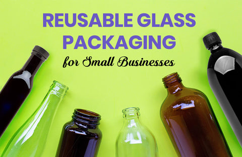 "Reusable Glass Packaging for Small Businesses: Using the ""Milkman Model"""