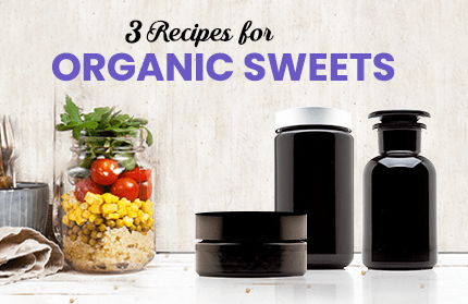 3 Recipes for Organic Sweets: Guilty Pleasures No More! | Infinity Jars
