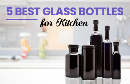 5 Best Glass Bottles for Your Kitchen | Infinity Jars