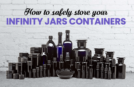 How to Safely Store Your Infinity Jars Containers