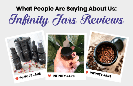 What People Are Saying About Us: Infinity Jars Reviews