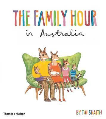 The Family Hour in Australia by Tai Snaith