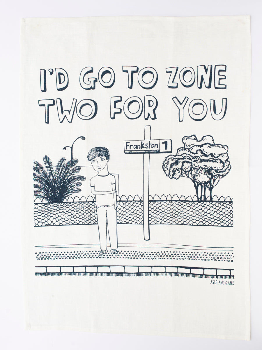 I'd Go to Zone 2 for You Tea Towel