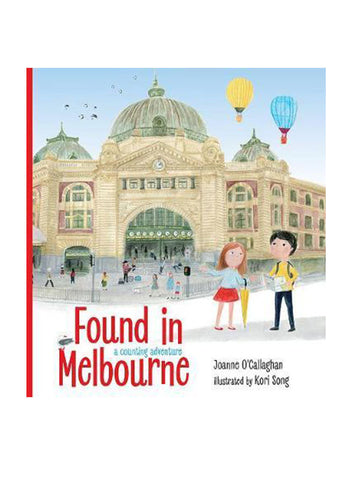 Found in Melbourne by Joanne O'Callaghan, illustrated by Kori Song