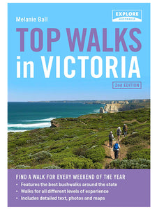 Top Walks in Victoria 2nd Ed. by Melanie Ball
