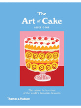 Load image into Gallery viewer, The Art of Cake: The Creme de la Creme of the World's Favourite Desserts by Alice Oehr