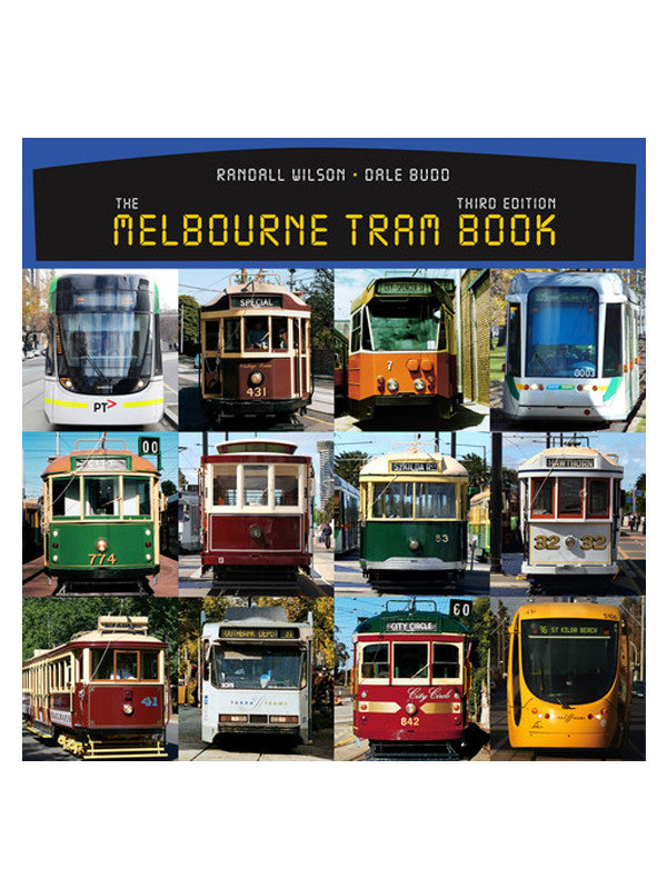 The Melbourne Tram Book Third Edition by Wilson and Budd