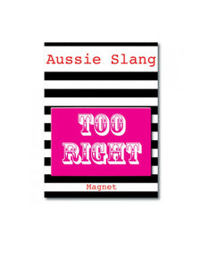 Too right pink and white magnet