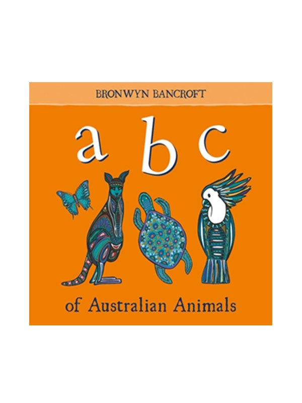 An Australian ABC of Animals by Bronwyn Bancroft