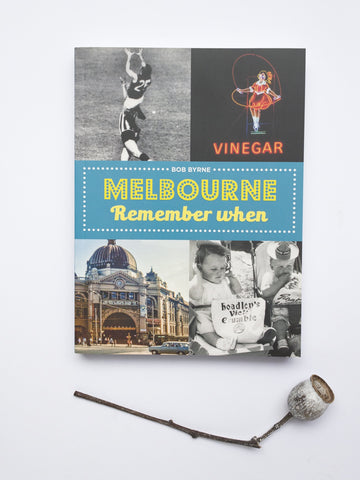 Melbourne Remember When by Bob Byrne