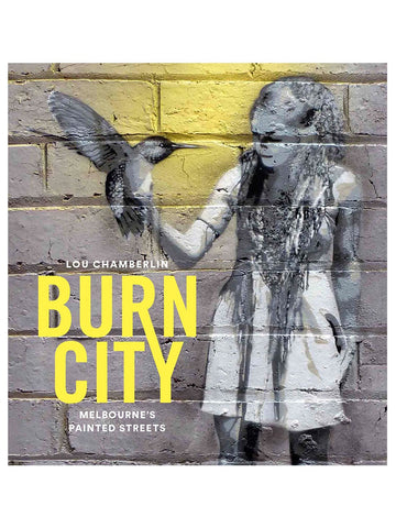 Burn City: Street Art Around Melbourne