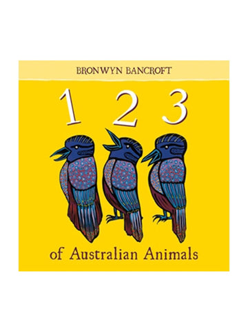 An Australian 123 of Animals by Bronwyn Bancroft