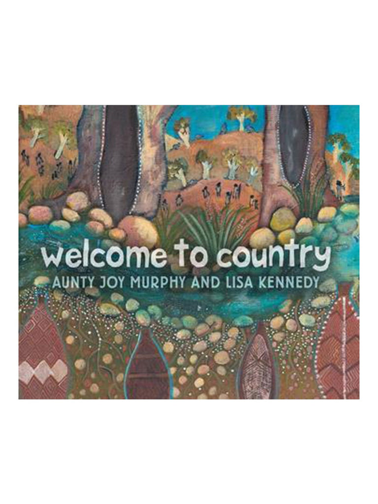 Welcome To Country by Joy Murphy and Lisa Kennedy