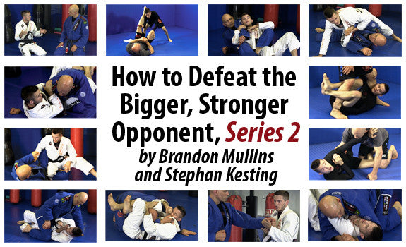 How to Defeat the Bigger, Stronger Opponent
