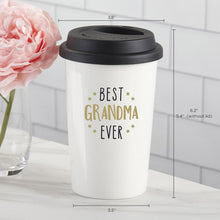 Load image into Gallery viewer, Best Grandma Ever 15 oz. Ceramic Travel Mug