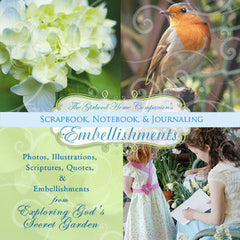 Scrapbook, Notebook, and Journal Embellishments - Exploring God's Secret Garden